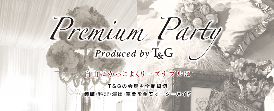 Premium Party Production by T&G